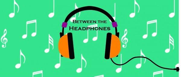 Between the Headphones